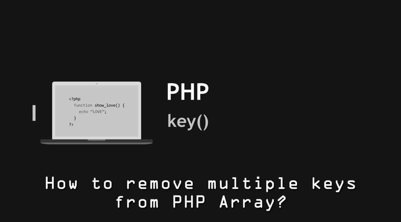 How to remove multiple keys from PHP Array?