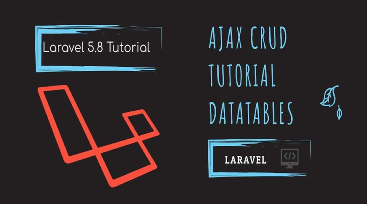 Laravel 5.8 Ajax CRUD tutorial using Datatable JS
