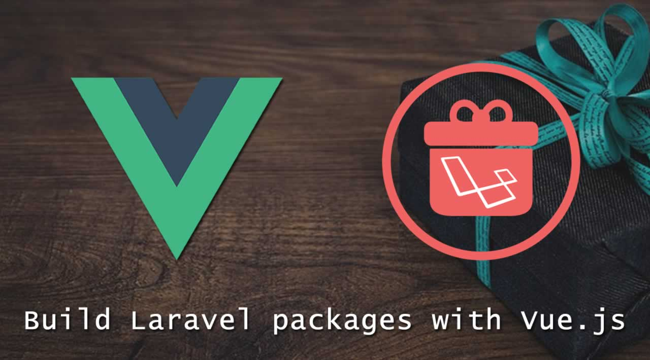 How to build Laravel packages with Vue.js