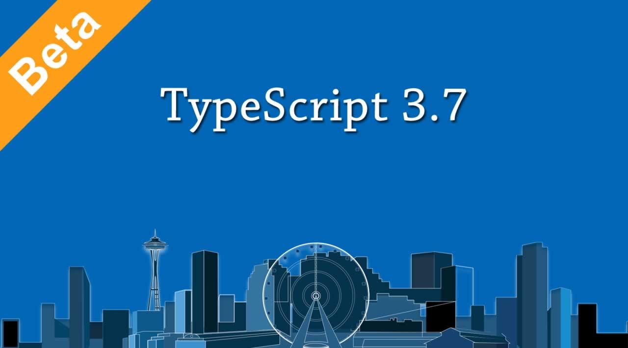Announcing TypeScript 3.7 Beta