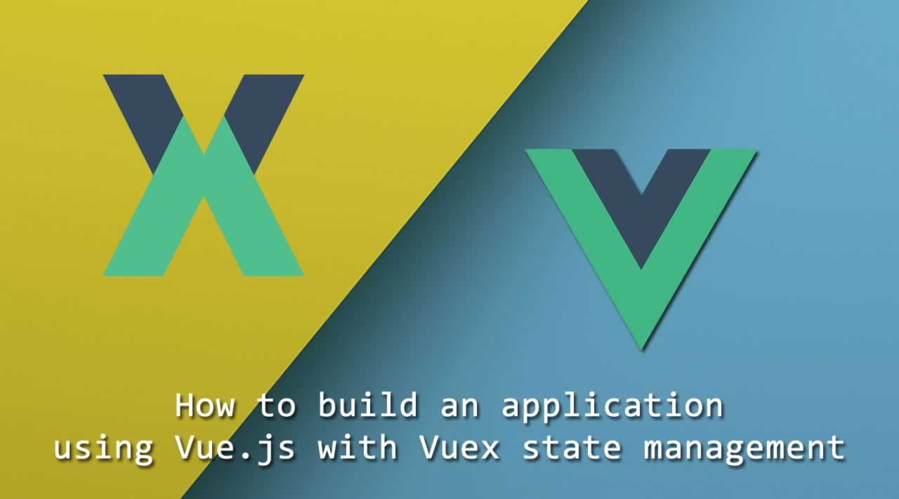 How to build an application using Vue.js with Vuex state management