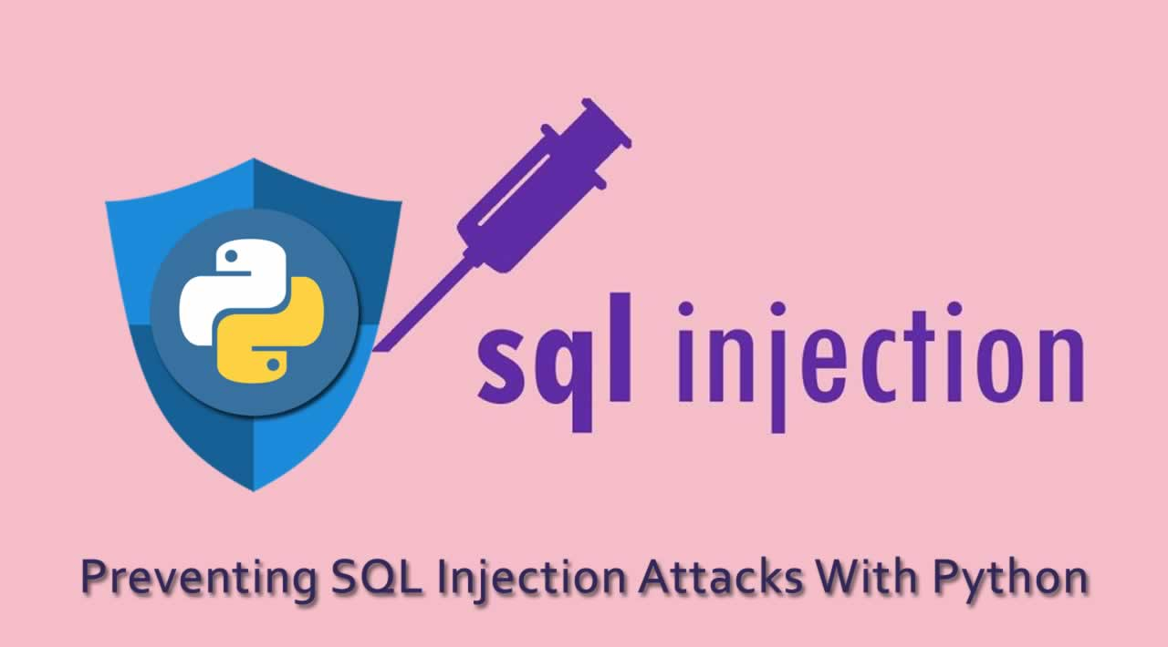 How to Prevent SQL Injection Attacks With Python