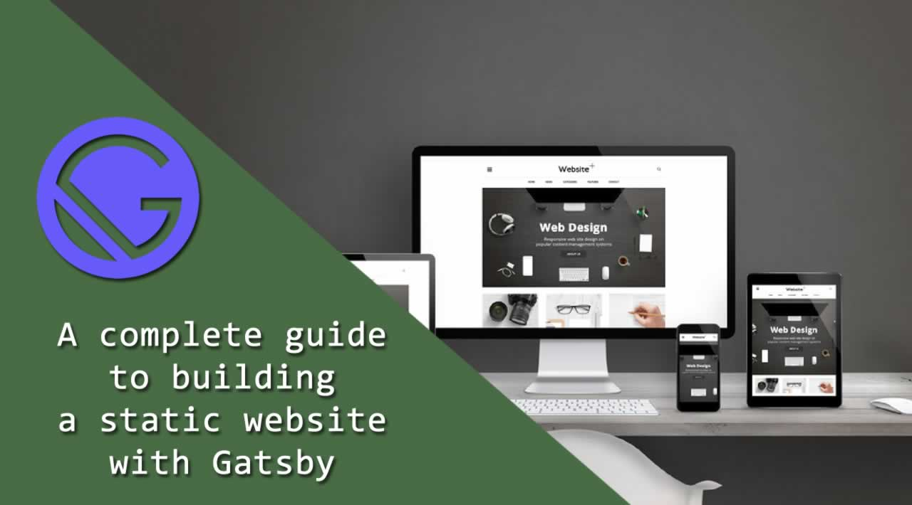 A complete guide to building a static website with Gatsby