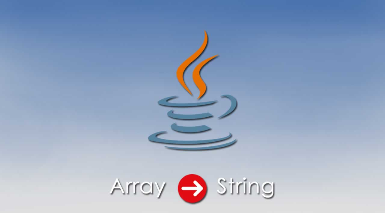 How to convert an Array to String in Java?