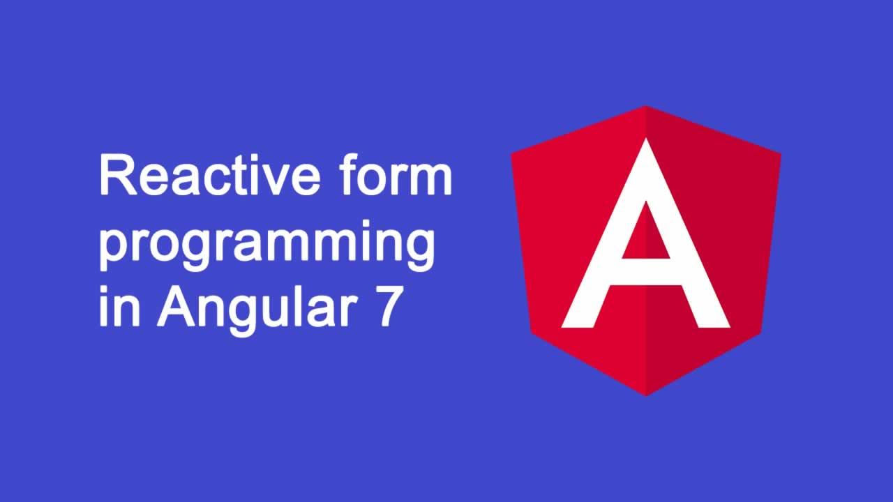Reactive form programming in Angular 7