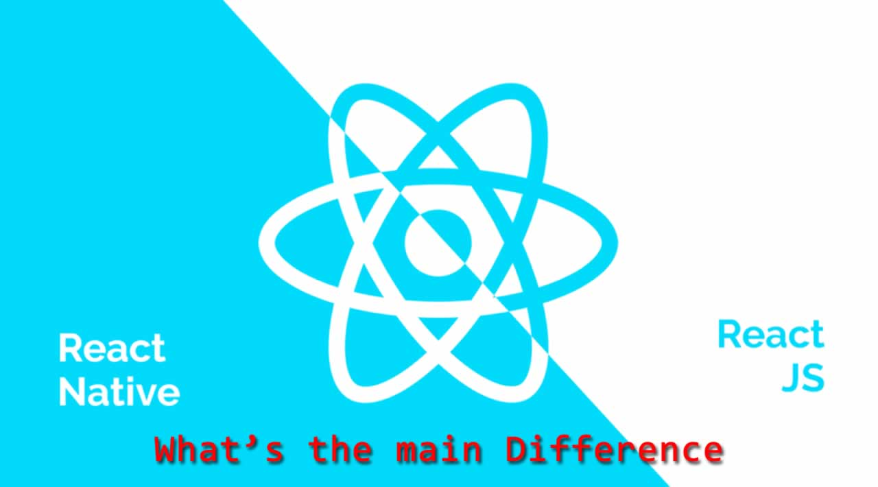 React.js vs React Native: What's the main Difference?