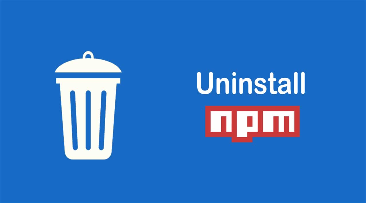 How to Uninstall Npm Packages