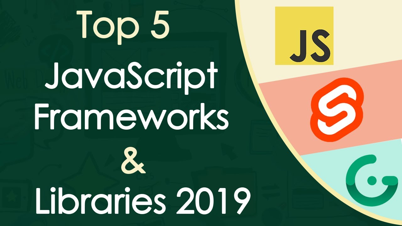 Top 5 JS Frameworks And Libraries You Should Know in 2019