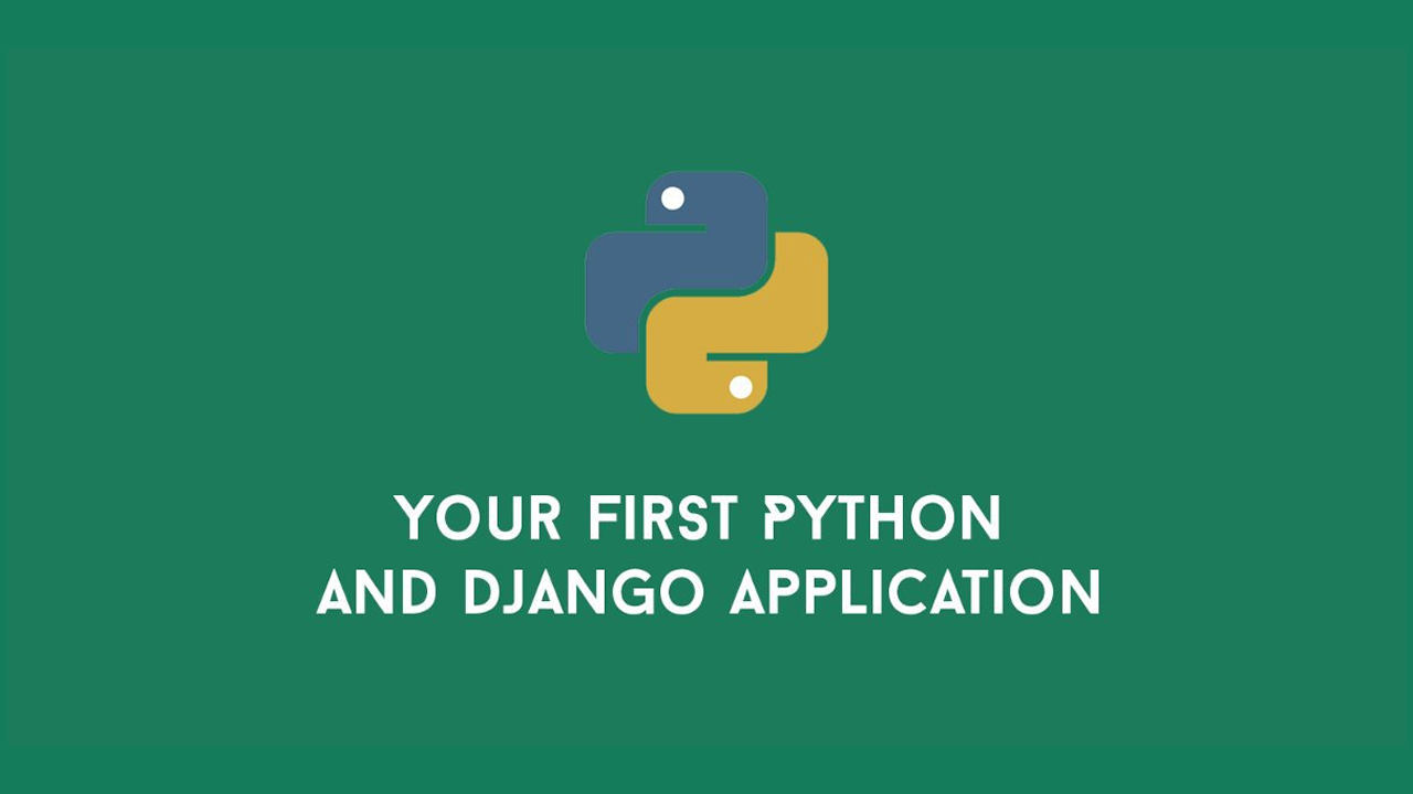 Build Your First Python and Django Application