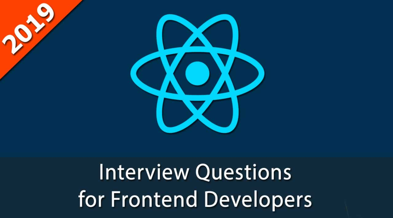Best 50 React Interview Questions for Frontend Developers in 2019