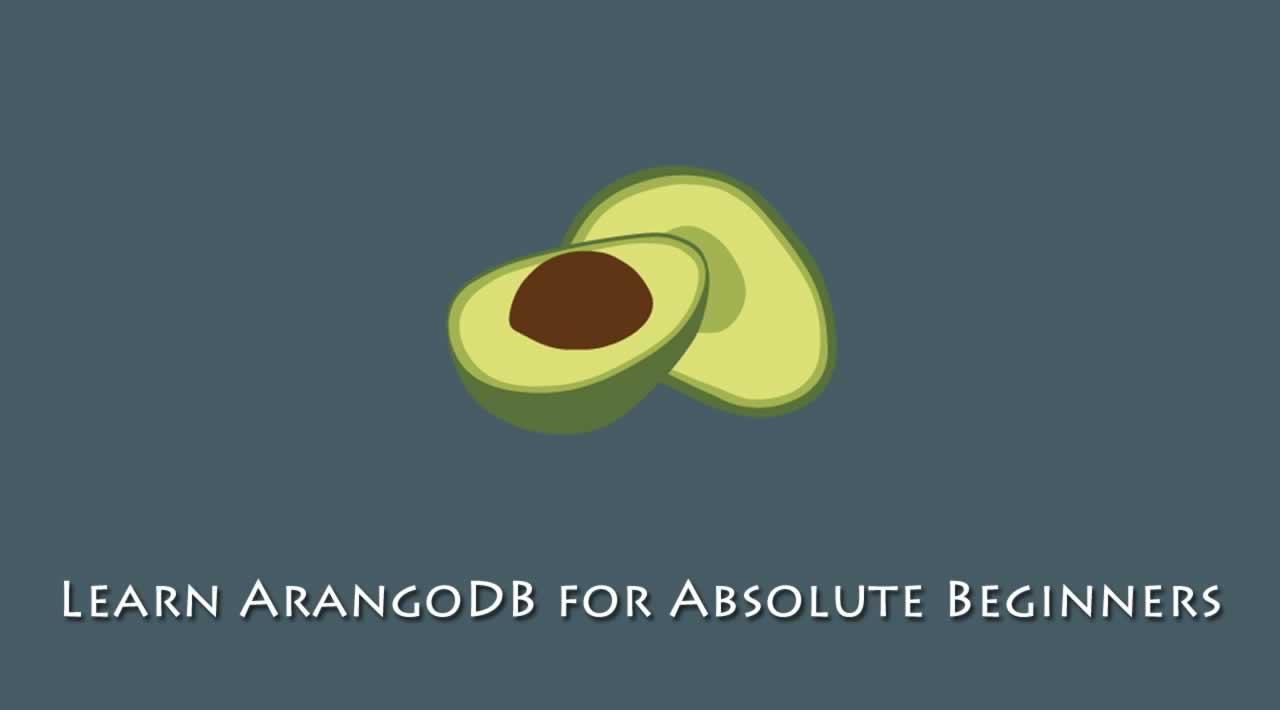 Learn ArangoDB for Absolute Beginners