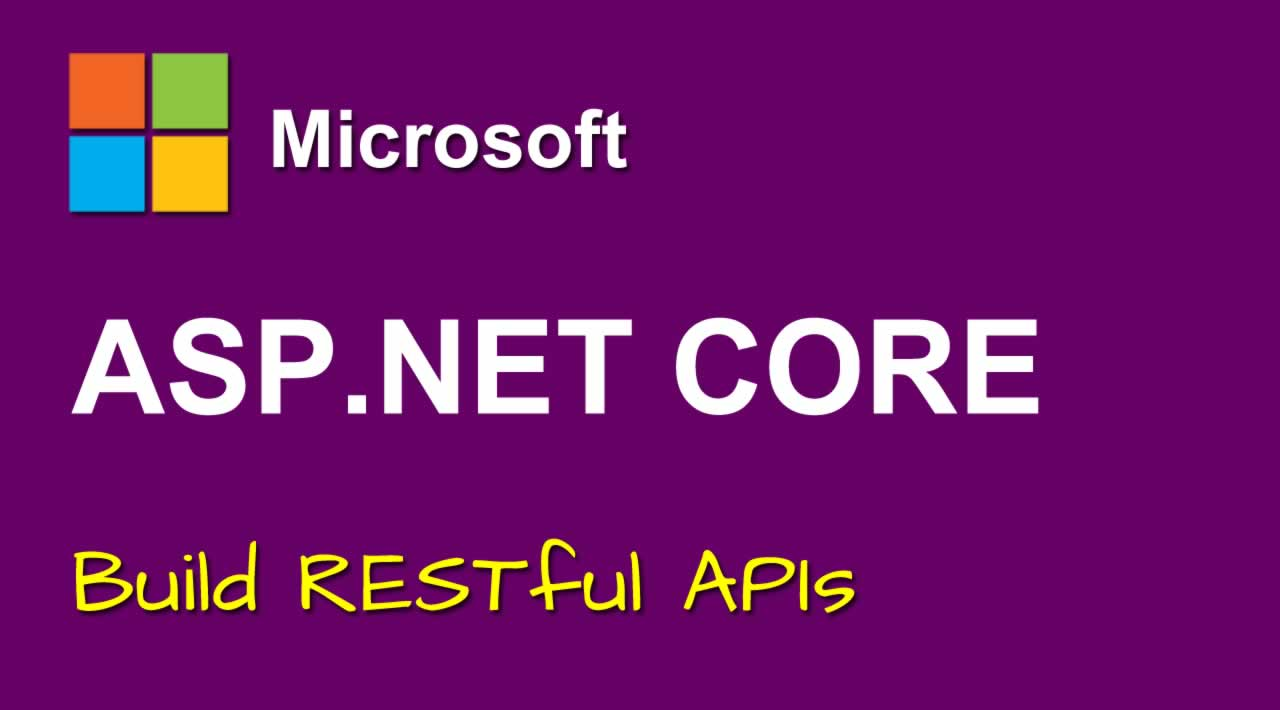 Build RESTful APIs with ASP.NET Core