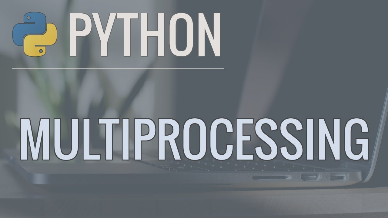 Learn how to use multiprocessing in Python