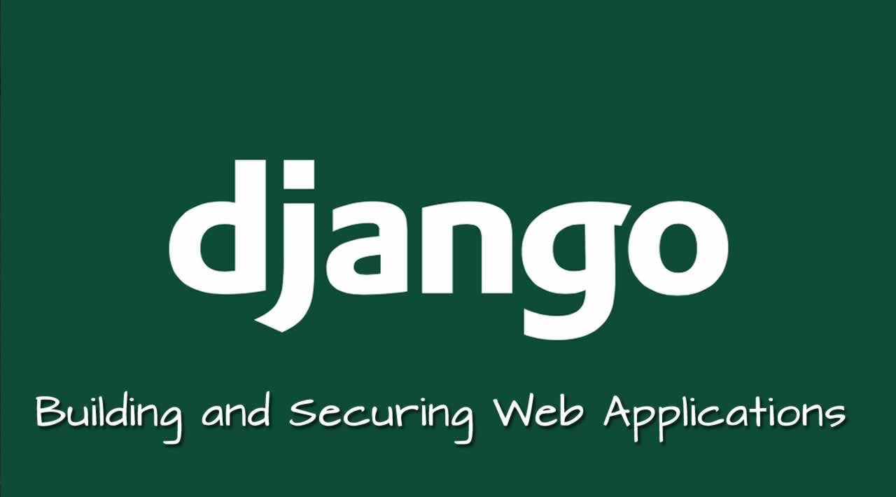 Django Tutorial: Building and Securing Web Applications