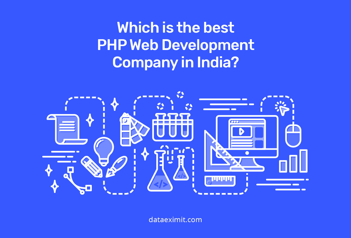 Which is the best PHP Web Development Company in India?