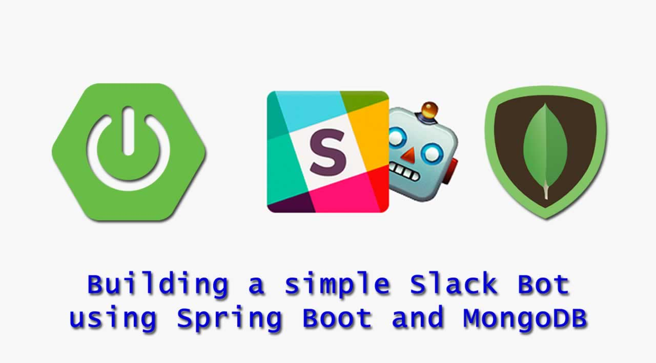 Building a simple Slack Bot using Spring Boot and MongoDB
