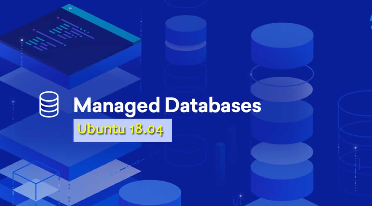 How To Connect to a Managed Database on Ubuntu 18.04
