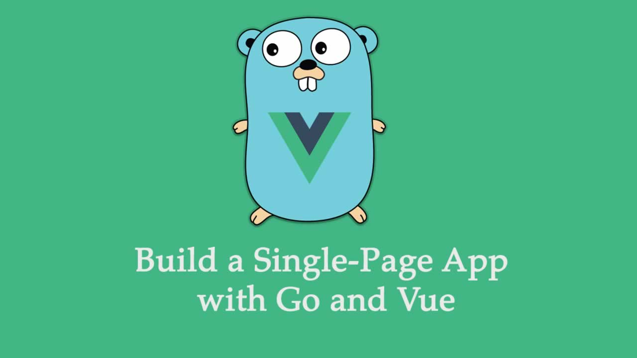 Build a Single-Page App with Go and Vue