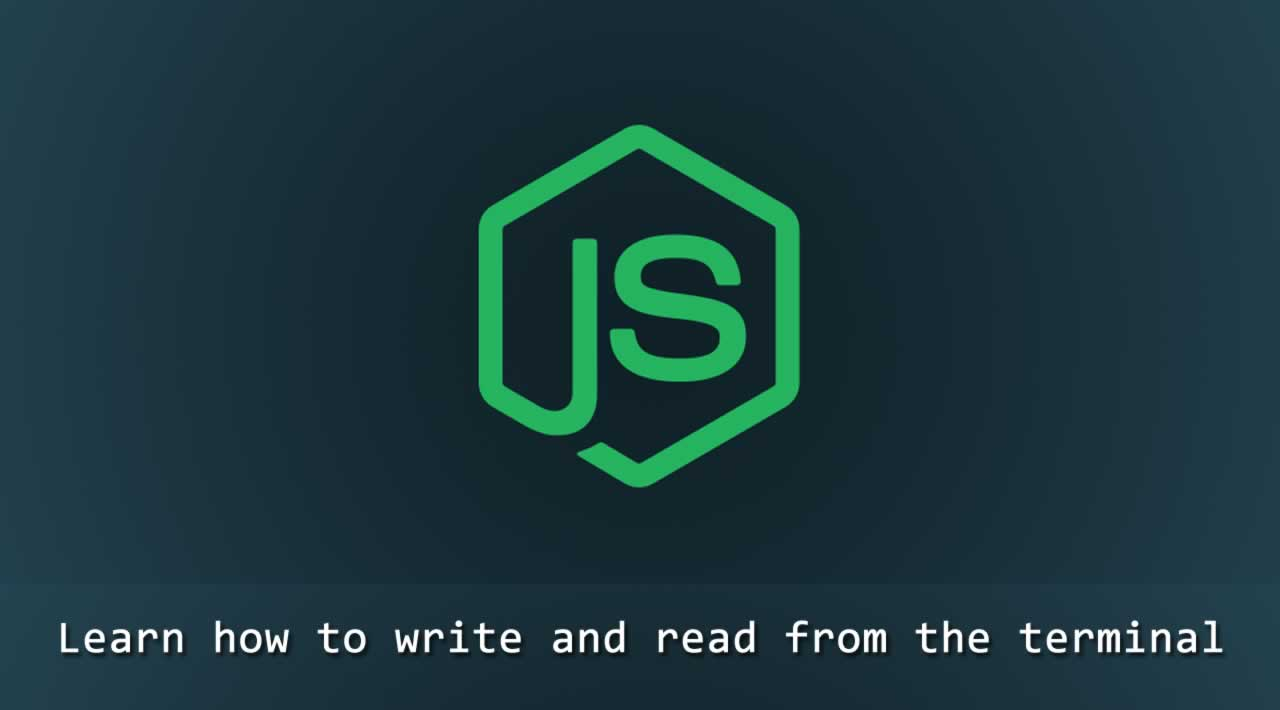 Learn how to write and read from the terminal in Node.js